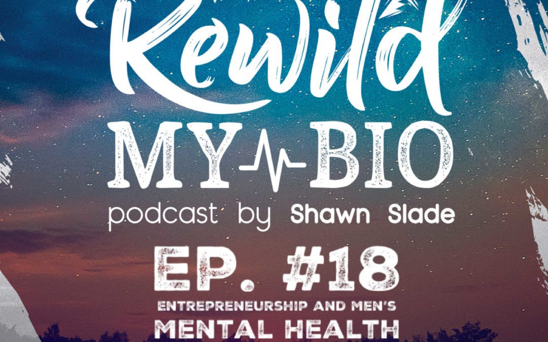 Ep. 18 Entrepreneurship and Men's Mental Health w/ Mitchell Stern