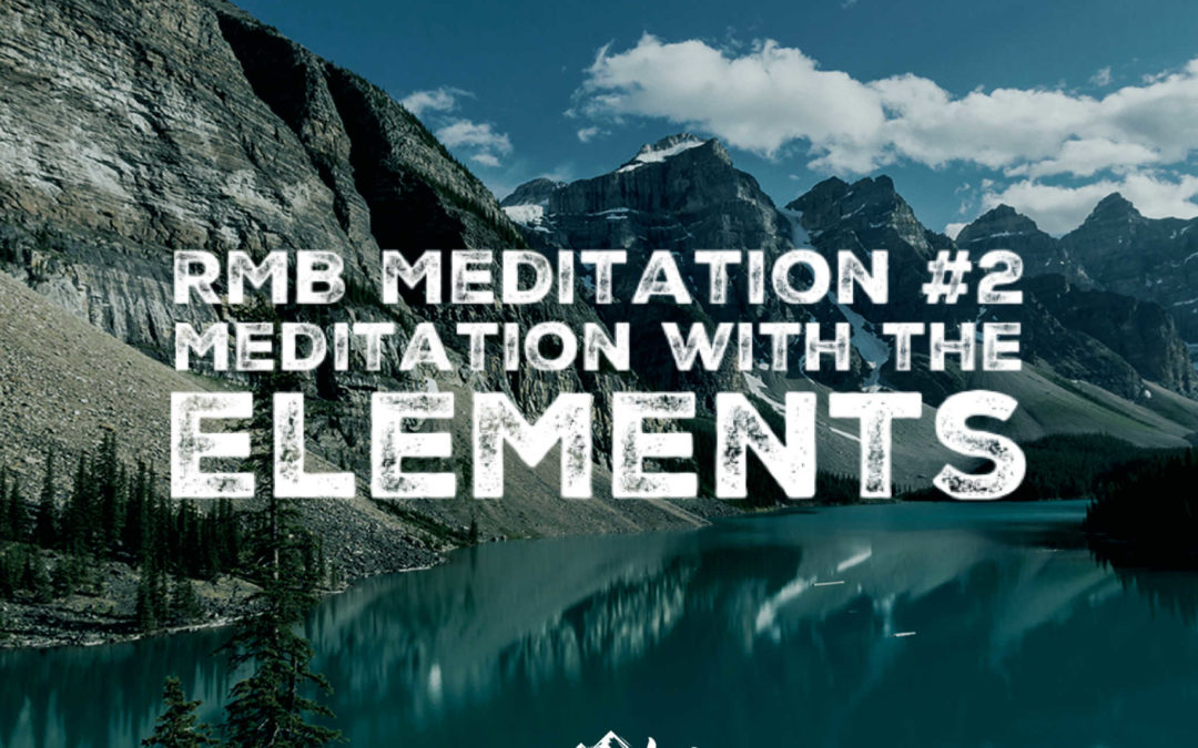 RMB Meditation #2: Meditation with the Elements